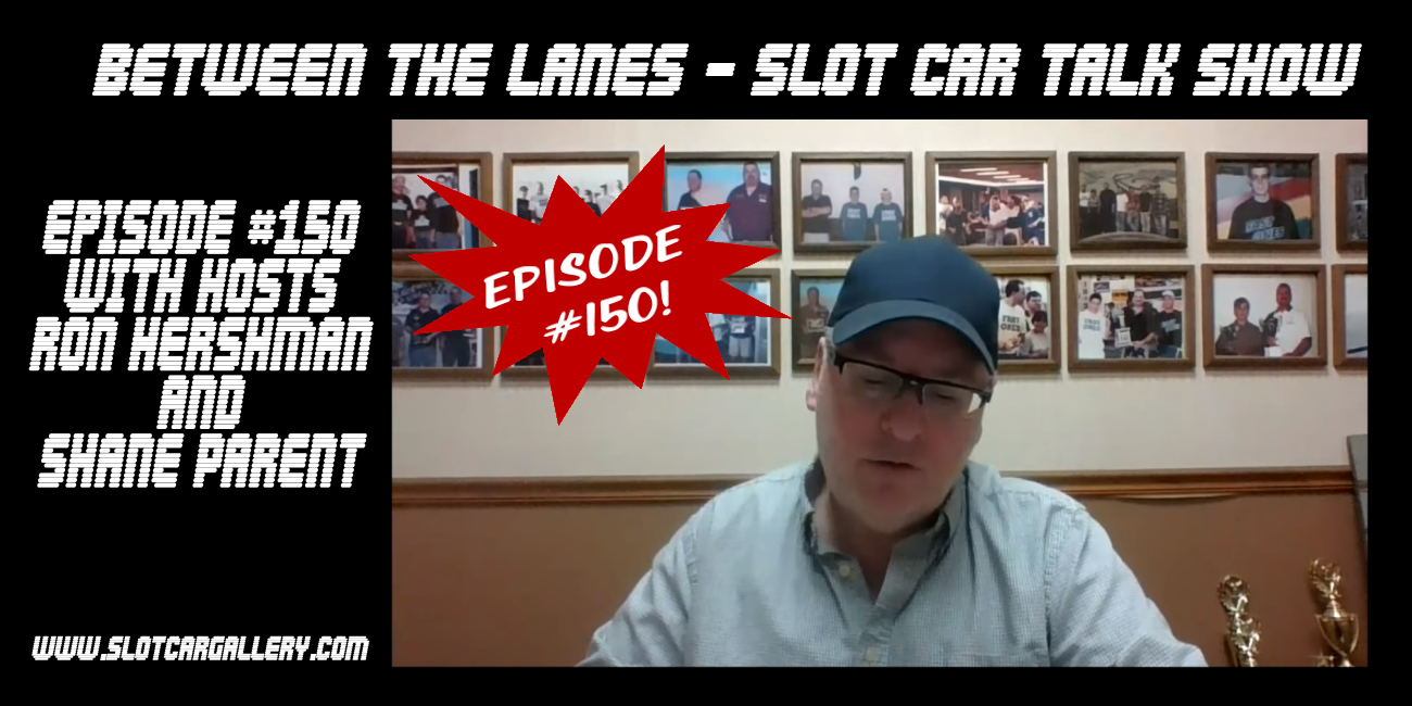 Between the Lanes Episode #150