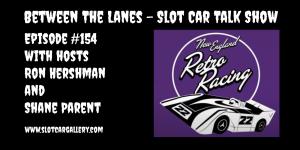 Between the Lanes Episode #154